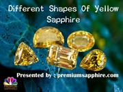 Different Shapes Of  Yellow Sapphire