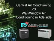 Central Air Conditioning VS WallWindow Air Conditioning in Adelaide