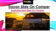 Trayon Camper - Australian Best Slide On Camper