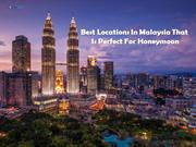 Best Locations In Malaysia That Is Perfect For Honeymoon