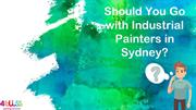 Should You Go with Industrial Painters in Sydney?