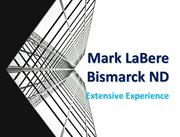 Mark LaBere Bismarck ND - Extensive Experience
