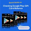 Guide On Checking Google Play Gift Card Balance