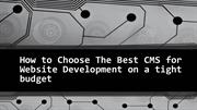 How to Choose The Best CMS for Website Development on a tight budget