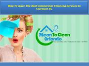 Way To Have The Best Commercial Cleaning Services In Clermont FL