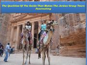 The Qualities Of The Guide That Makes The Jordan Group Tours Fascinati