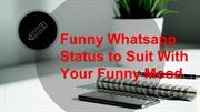 Funny Whatsapp Status to Suit With Your Funny Mood