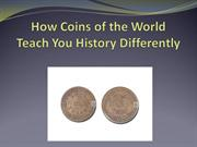How Coins of the World Teach You History Differently