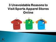 3 Unavoidable Reasons to Visit Sports Apparel Stores Online