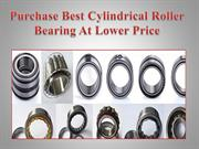 Purchase Best Cylindrical Roller Bearing At Lower Price