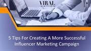 5 Tips For Creating A More Successful Influencer Marketing Campaign
