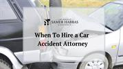 When to Hire a Car Accident Attorney