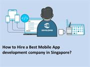 How to Hire a Best Mobile App development company in Singapore
