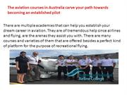 The aviation courses in australia carve your path towards becoming an