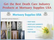 Get the Best Death Care Industry Products at Mortuary Supplies USA