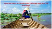 Important Points to Consider while Planning a Long-Term Trip to Vietna