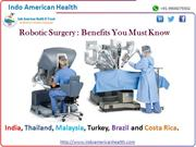Robotic Surgery  Benefits You Must Know