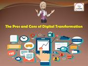 The Pros and Cons of Digital Transformation