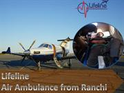Hire an Exclusive ICU Air Ambulance from Ranchi by Lifeline Anytime