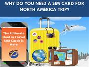 Why Do You Need a Sim Card for North America Trip?