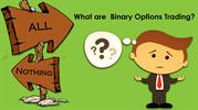 What is Binary Options Trading? Are Binary Options Scam?