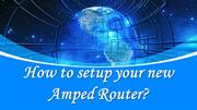 How to setup your new Amped Router - Amped Wireless Router