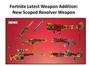 Fortnite Latest Weapon Addition New Scoped Revolver Weapon