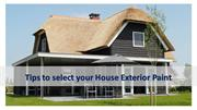 Tips to select your House Exterior Paint