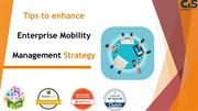 Tips to enhance your Enterprise Mobility Management Strategy
