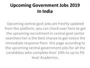 Upcoming Government Jobs 2019 In India
