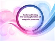 Factors affecting the working function of magnetic separator