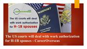 The US courts will deal with work authorization for H-1B spouses
