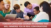 Foreign language courses in Chennai that will immerse you real convers
