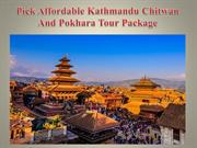 Pick Affordable Kathmandu Chitwan And Pokhara Tour Package