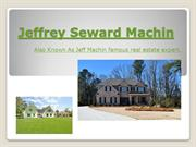 Jeffrey Seward Machin || Famous Real Estate Expert