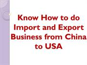 Know How to do Import and Export Business from China to USA