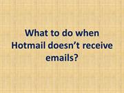 What to do when Hotmail doesn't receive emails?