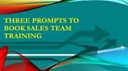 Three Prompts To Book Sales Team Training