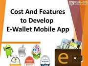 Cost and features to develop eWallet Mobile App