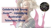 Celebrity Ink Young Gunz™ - Upcoming Australian Television Show