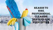 Reasons to Hire Professional Cleaning Services for Your Office