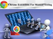 5 Chrome Extensions For Manual Testing
