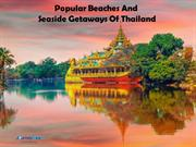 Popular Beaches And Seaside Getaways Of Thailand