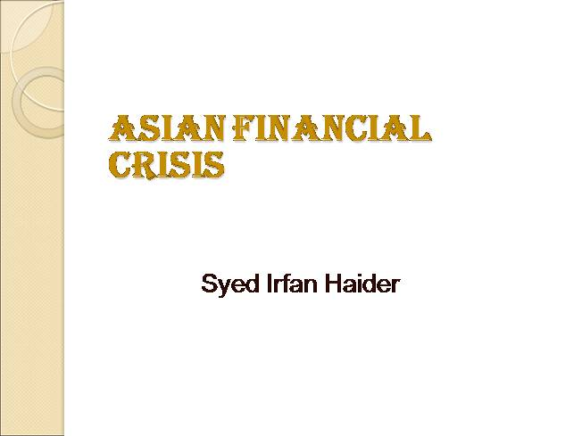 the asian economic crisis This relates back to 1997 when the asian crisis force countries in the region to go from being net importers to substantial net exporters, thereby creating the.