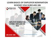 LEARN BASICS OF EMPLOYER NOMINATION SCHEME VISA SUBCLASS 186