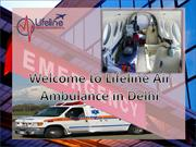 Get Reliable and Most Affordable Air Ambulance in Delhi Anytime