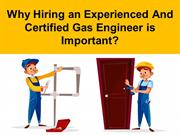 Why Hiring an Experienced And Certified Gas Engineer is Important