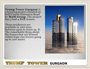Trump tower gurgaon | 9811-750-130 | trump tower delhi NCR