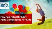 Few Fun-Filled Birthday Party Games Ideas For Kids