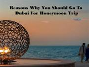 Reasons Why You Should Go To Dubai For Honeymoon Trip